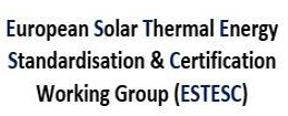 The European Solar Thermal Energy Standardisation & Certification Working Group (ESTESC)