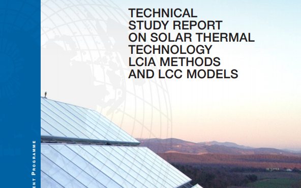 Technical Study Report on Solar Thermal Technology LCIA Methods and LCC Models