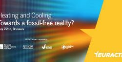 Event – Heating and Cooling: Towards a fossil-free reality? – Tuesday, 22 May