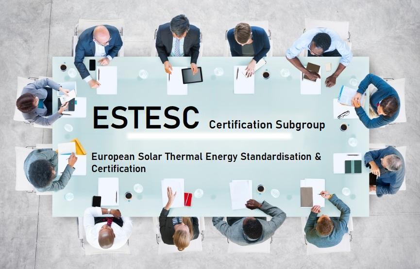 ESTESC Certification subgroup European Solar Thermal Energy Standardisation & Certification